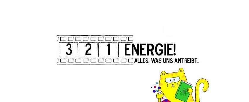 3... 2... 1... ENERGIE! Alles, was uns antreibt.